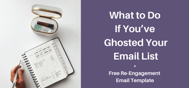 what to do if you've ghosted your email list