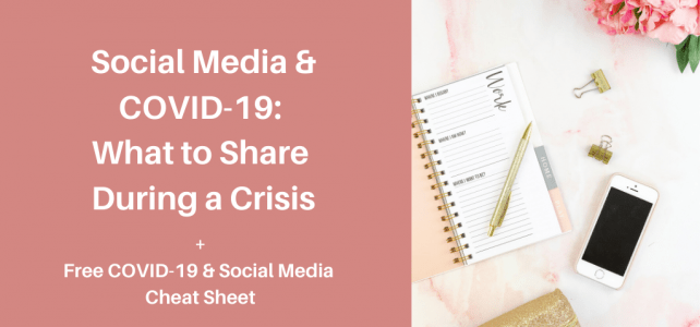 Social media and COVID-19: What to post during a crisis + COVID & social media cheat sheet