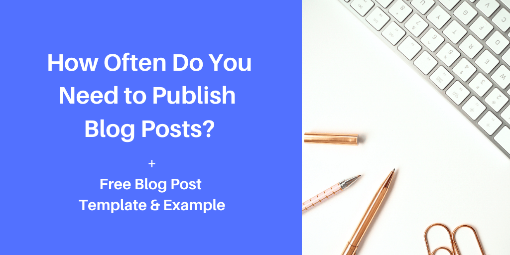 How often should you publish blog posts?