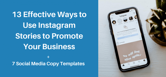 13 effective ways to use Instagram Stories to promote your business + 7 social media copy templates